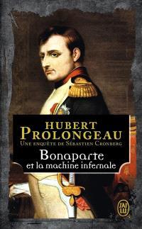 Une enquête de Sébastien Cronberg, Bonaparte et la machine infernale