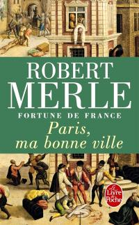 Fortune de France. Volume 3, Paris, ma bonne ville