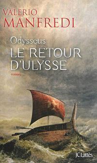 Odysseus. Volume 2, Le retour d'Ulysse