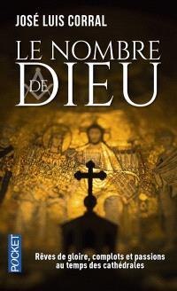 Le nombre de Dieu : rêves de gloire, complots et passions au temps des cathédrales
