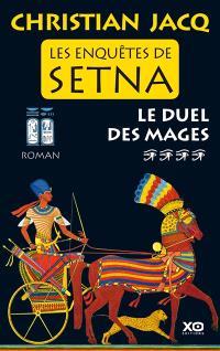 Les enquêtes de Setna. Volume 4, Le duel des mages