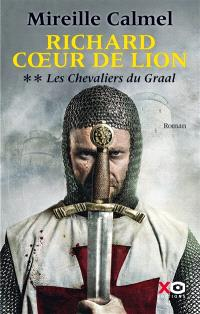 Richard Coeur de Lion. Volume 2, Les chevaliers du Graal