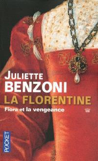 La Florentine, Fiora et la vengeance