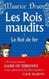 Les rois maudits. Volume 1, Le roi de fer : roman historique