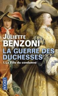 La guerre des duchesses. Volume 1, La fille du condamné