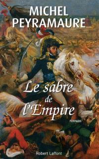 Le sabre de l'Empire : Joachim Murat, roi de Naples