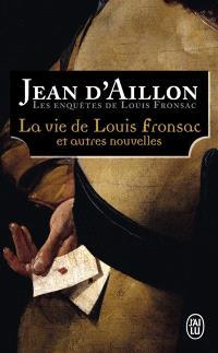 Les enquêtes de Louis Fronsac, La vie de Louis Fronsac : et autres nouvelles