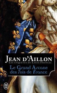 Les enquêtes de Louis Fronsac, Le grand arcane des rois de France : la vérité sur l'aiguille creuse