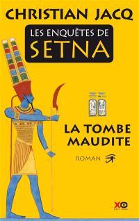Les enquêtes de Setna. Volume 1, La tombe maudite