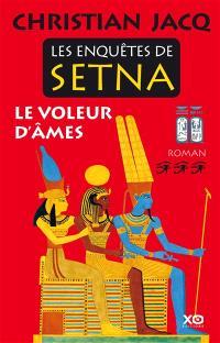 Les enquêtes de Setna. Volume 3, Le voleur d'âmes