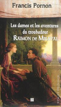 Les dames et les aventures du troubadour Raimon de Miraval