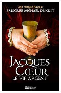 Jacques Coeur : le vif argent