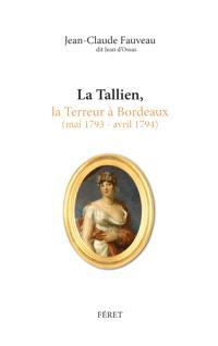 La Tallien, la Terreur à Bordeaux : mai 1793-avril 1794