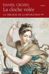 La trilogie de la Révolution. Volume 2, La cloche volée