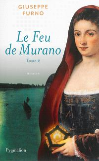 Le feu de Murano. Volume 2