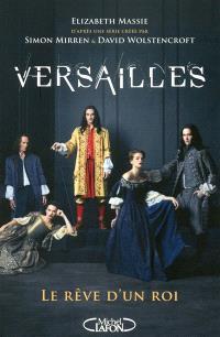 Versailles : le rêve d'un roi