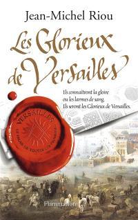 Versailles, le palais de toutes les promesses. Volume 3, Les glorieux de Versailles, 1679-1682