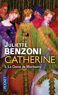 Catherine. Volume 5, La dame de Montsalvy