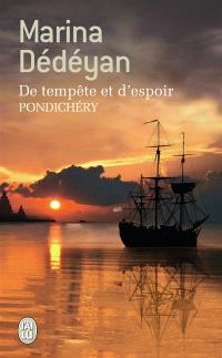 De tempête et d'espoir, Pondichéry