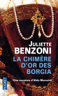 La chimère d'or des Borgia : une aventure d'Aldo Morosini