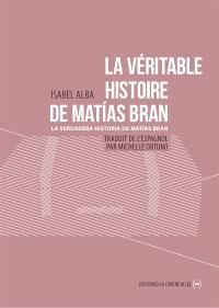 La véritable histoire de Matias Bran = La verdadera historia de Matias Bran. Volume 1, Les usines Weiser