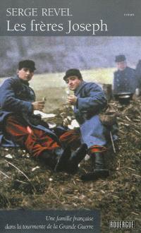 Les frères Joseph : une famille française dans la tourmente de la Grande Guerre