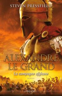 Alexandre le Grand : la campagne afghane