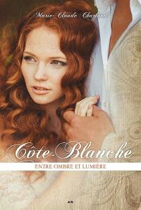 Côte-Blanche. Volume 4, Entre ombre et lumière