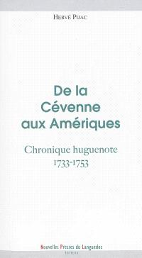 De la Cévenne aux Amériques : chronique huguenote, 1733-1753