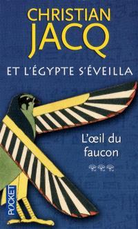 Et l'Egypte s'éveilla. Volume 3, L'oeil du faucon