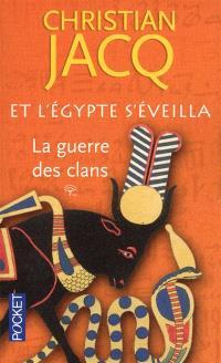 Et l'Egypte s'éveilla. Volume 1, La guerre des clans