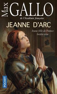 Jeanne d'Arc : jeune fille de France brûlée vive