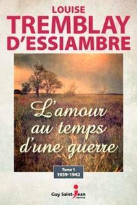 L'amour au temps d'une guerre. Volume 1, 1939-1942