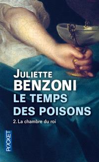 Le temps des poisons. Volume 2, La chambre du roi