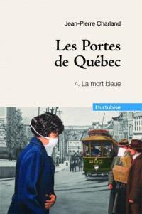 Les portes de Québec. Volume 4, La mort bleue