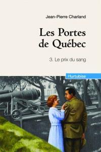 Les portes de Québec. Volume 3, Le prix du sang