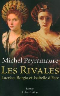 Les rivales : Lucrèce Borgia et Isabelle d'Este