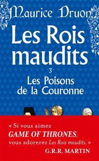 Les rois maudits. Volume 3, Les poisons de la couronne : roman historique