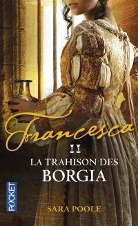 Francesca. Volume 2, La trahison des Borgia