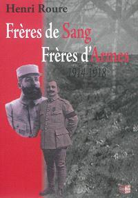Frères de sang, frères d'armes : 1914-1918