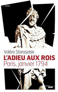 L'adieu aux rois : Paris, janvier 1794