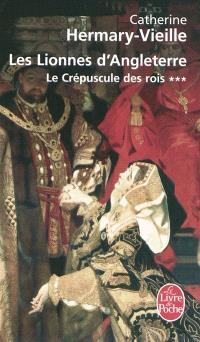 Le crépuscule des rois. Volume 3, Les lionnes d'Angleterre