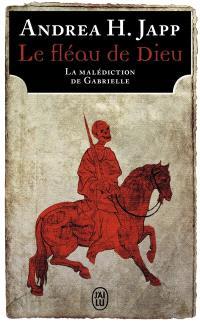 La malédiction de Gabrielle. Volume 1, Le fléau de Dieu