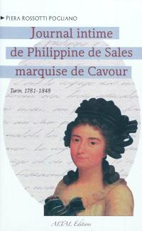 Le journal intime de Philippine de Sales, marquise de Cavour : Turin, 1781-1848
