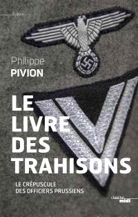 Le livre des trahisons : le crépuscule des officiers prussiens
