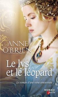 Le lys et le léopard : le roman d'une reine amoureuse