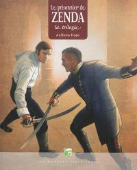 Le prisonnier de Zenda : la trilogie