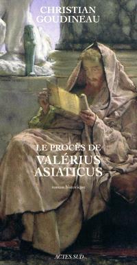 Le procès de Valérius Asiaticus : roman historique