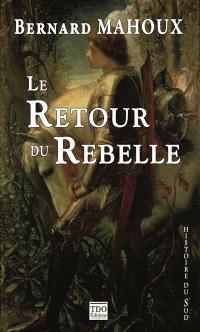 Le retour du rebelle. Volume 1, La bataille de Muret