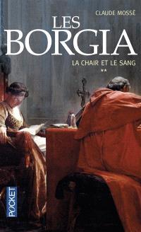 Les Borgia. Volume 2, La chair et le sang
